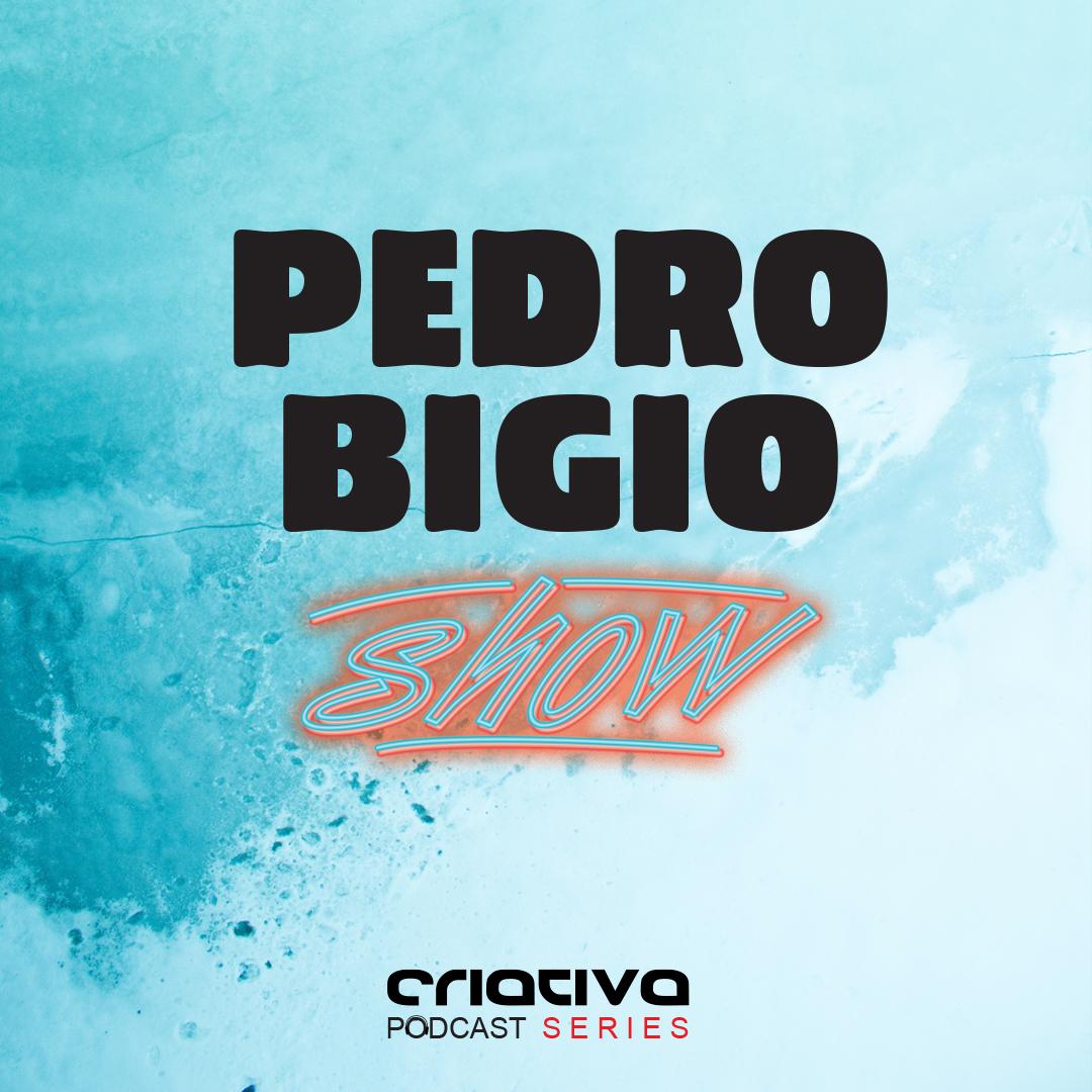PEDRO BIGIO SHOW